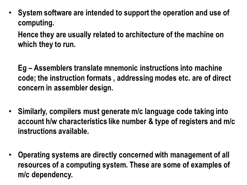 System software are intended to support the operation and use of computing.