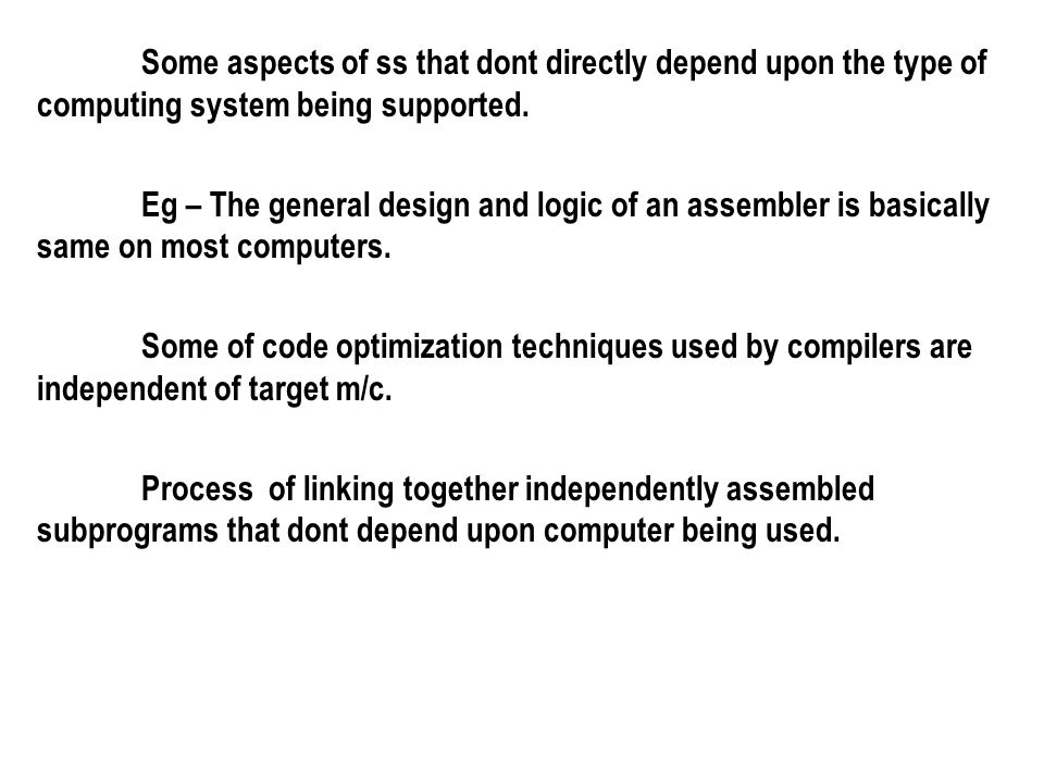 Some aspects of ss that dont directly depend upon the type of computing system being supported.