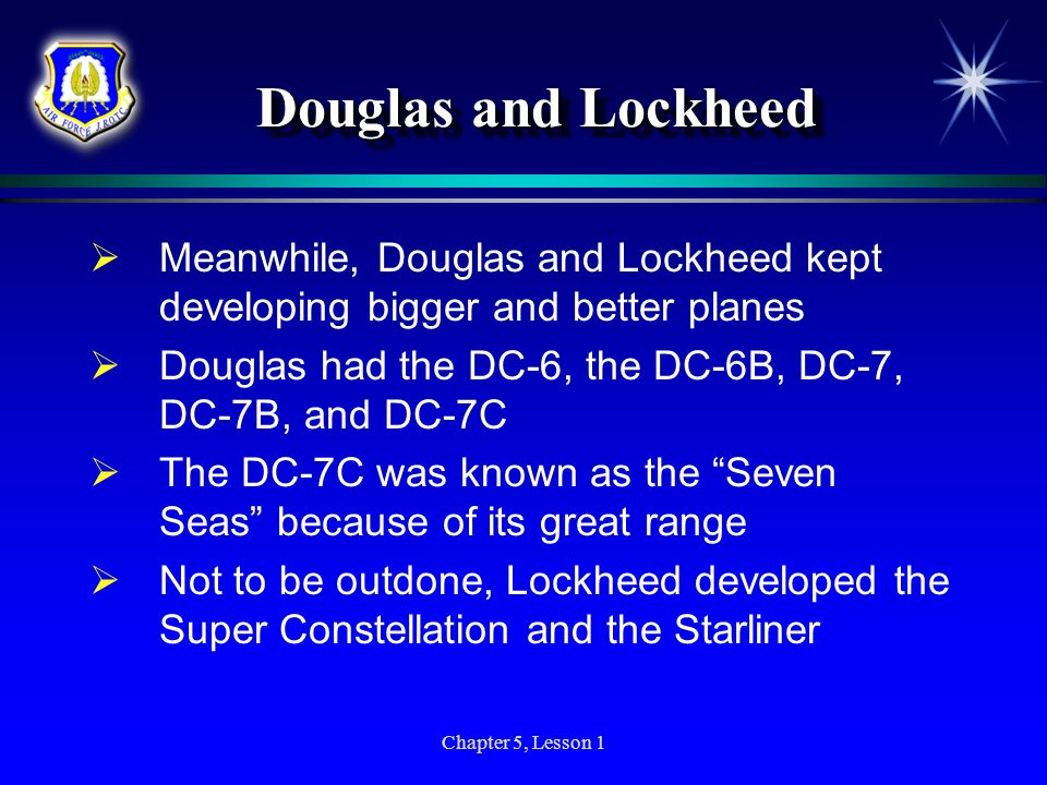 Douglas and Lockheed Meanwhile, Douglas and Lockheed kept developing bigger and better planes.
