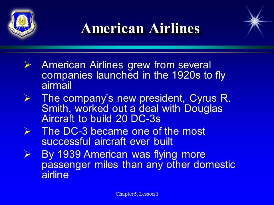 American Airlines American Airlines grew from several companies launched in the 1920s to fly airmail.