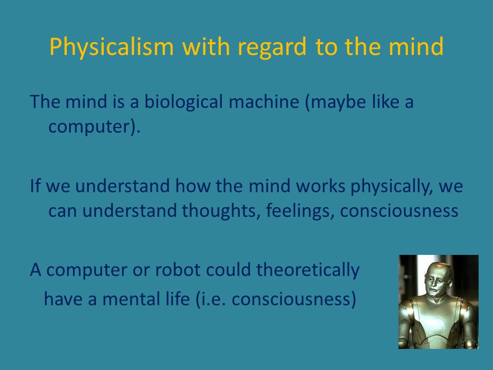 Physicalism with regard to the mind