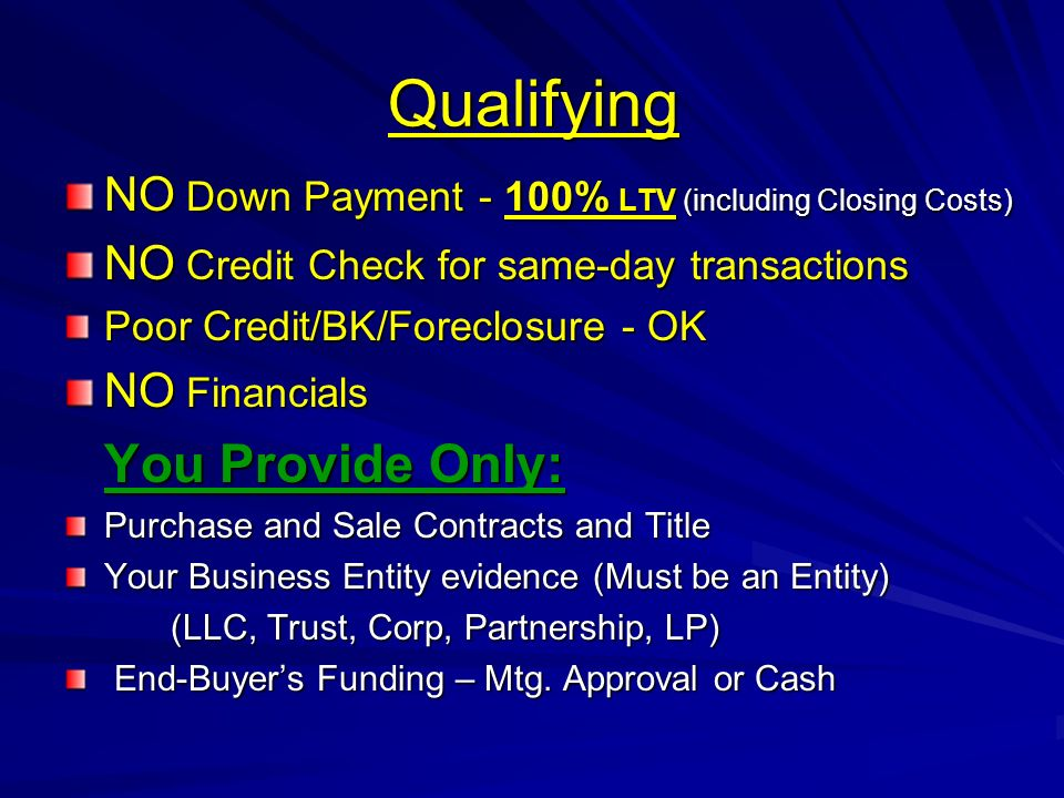 Qualifying NO Down Payment - 100% LTV (including Closing Costs)