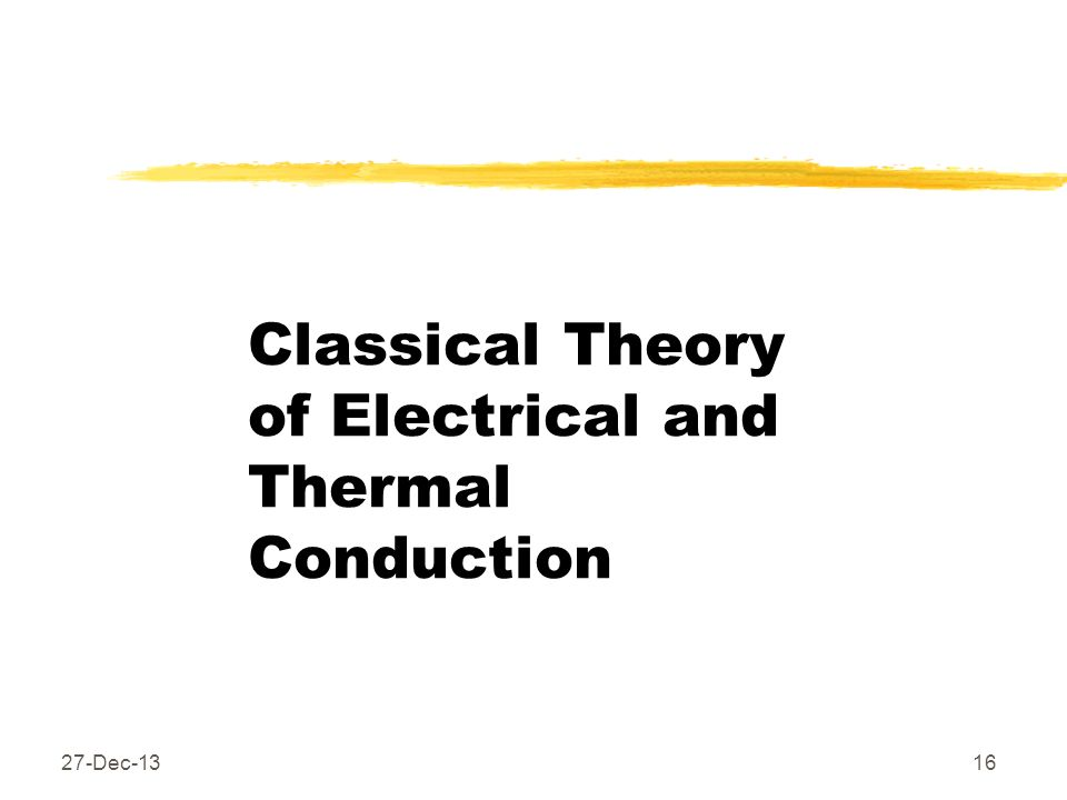 Classical Theory of Electrical and Thermal Conduction