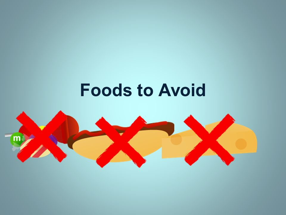 Foods to Avoid