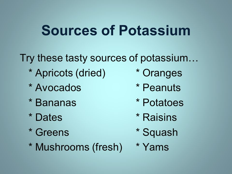 Sources of Potassium Try these tasty sources of potassium…