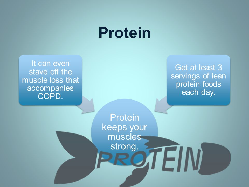 Protein Protein keeps your muscles strong.