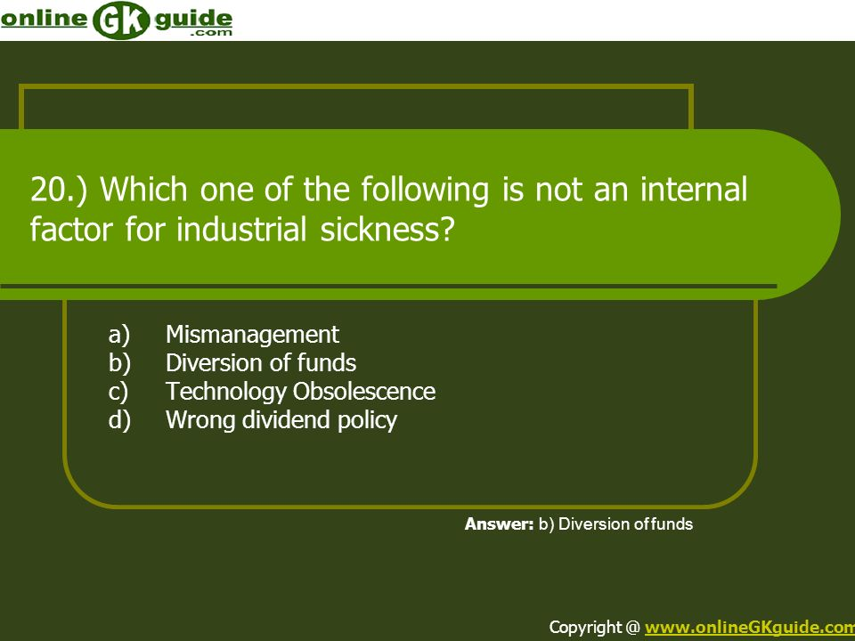 20.) Which one of the following is not an internal factor for industrial sickness