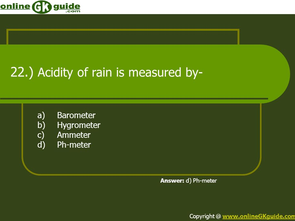 22.) Acidity of rain is measured by-