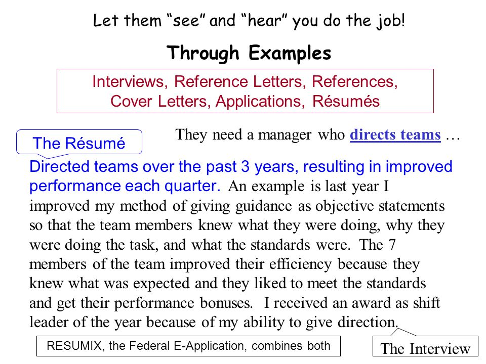 Through Examples Let them see and hear you do the job!