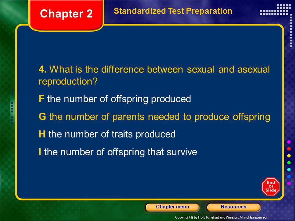 Chapter 2 Standardized Test Preparation. 4. What is the difference between sexual and asexual reproduction