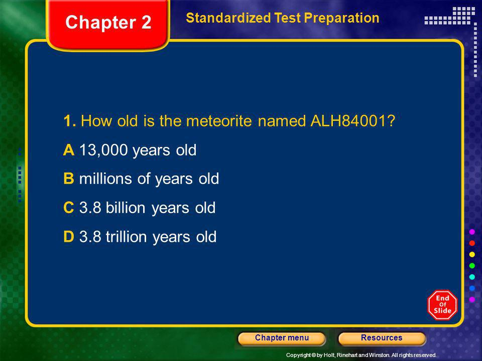 Chapter 2 1. How old is the meteorite named ALH84001