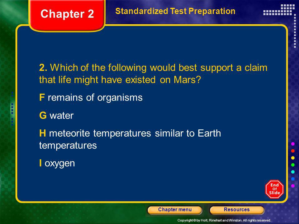 Chapter 2 Standardized Test Preparation. 2. Which of the following would best support a claim that life might have existed on Mars