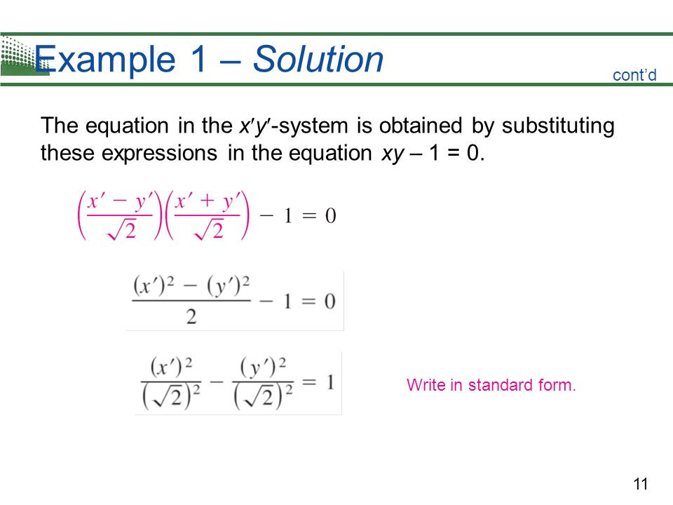 Example 1 – Solution cont'd. The equation in the xy-system is obtained by substituting these expressions in the equation xy – 1 = 0.