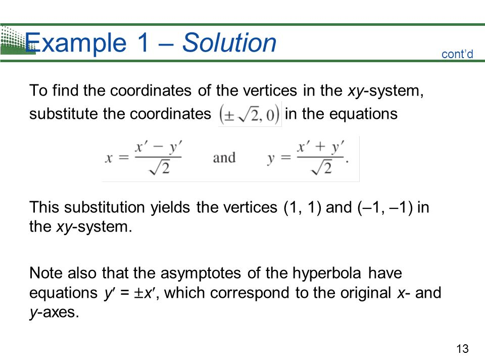 Example 1 – Solution cont'd. To find the coordinates of the vertices in the xy-system, substitute the coordinates in the equations.