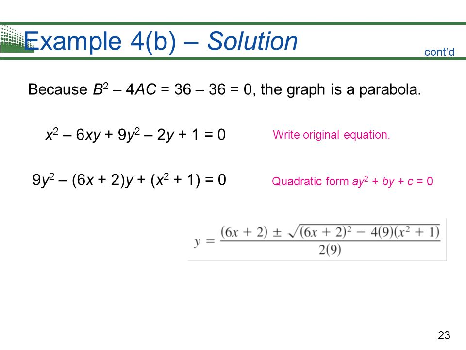 Example 4(b) – Solution cont'd. Because B2 – 4AC = 36 – 36 = 0, the graph is a parabola. x2 – 6xy + 9y2 – 2y + 1 = 0.