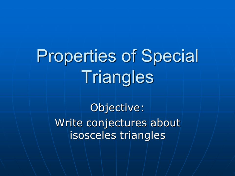 Properties of Special Triangles