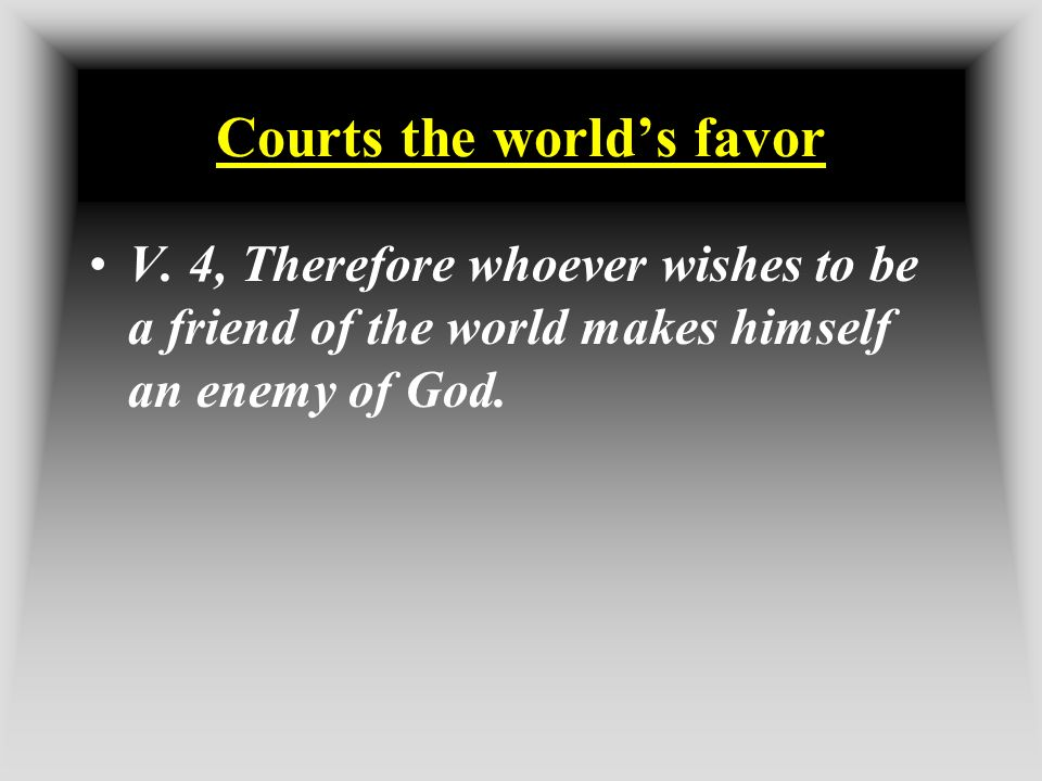 Courts the world's favor