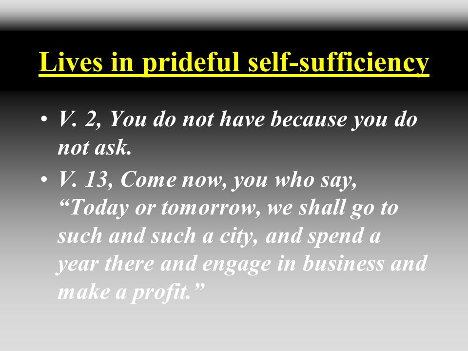 Lives in prideful self-sufficiency