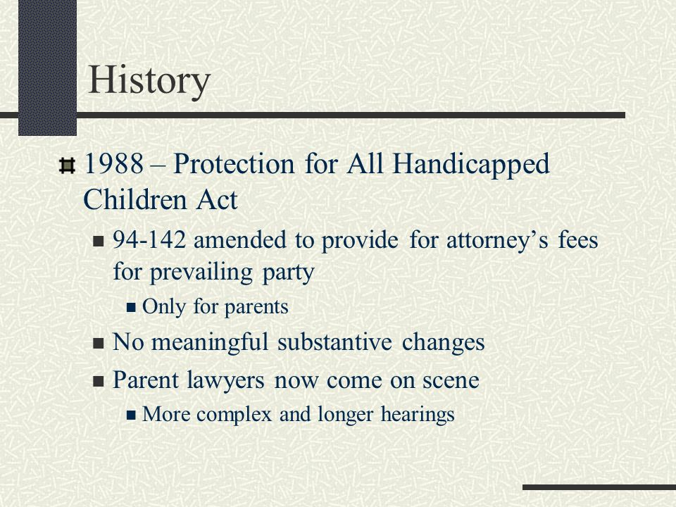 History 1988 – Protection for All Handicapped Children Act