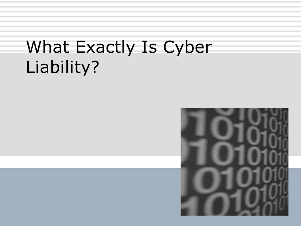 What Exactly Is Cyber Liability