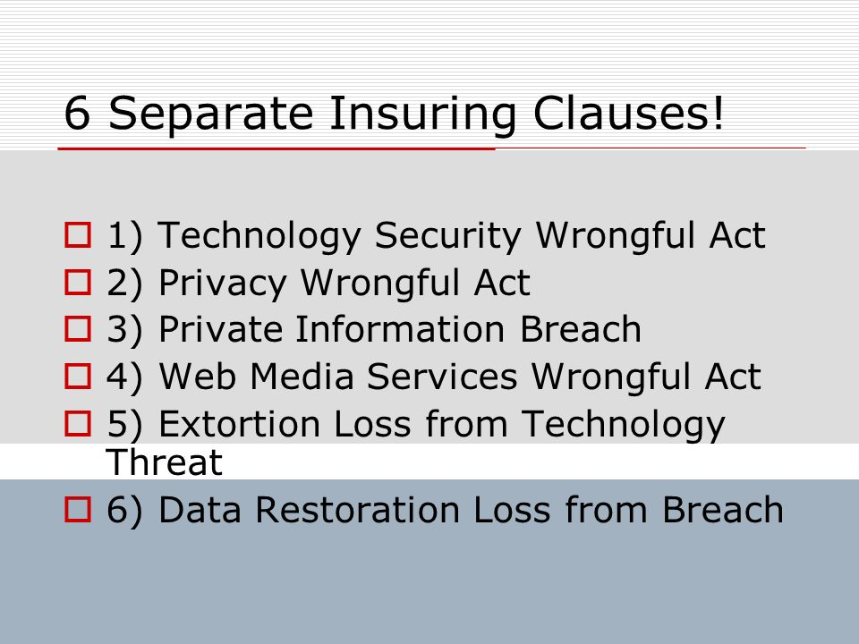 6 Separate Insuring Clauses!