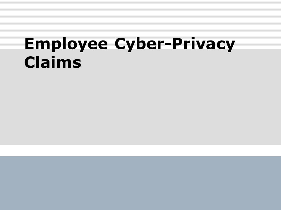 Employee Cyber-Privacy Claims