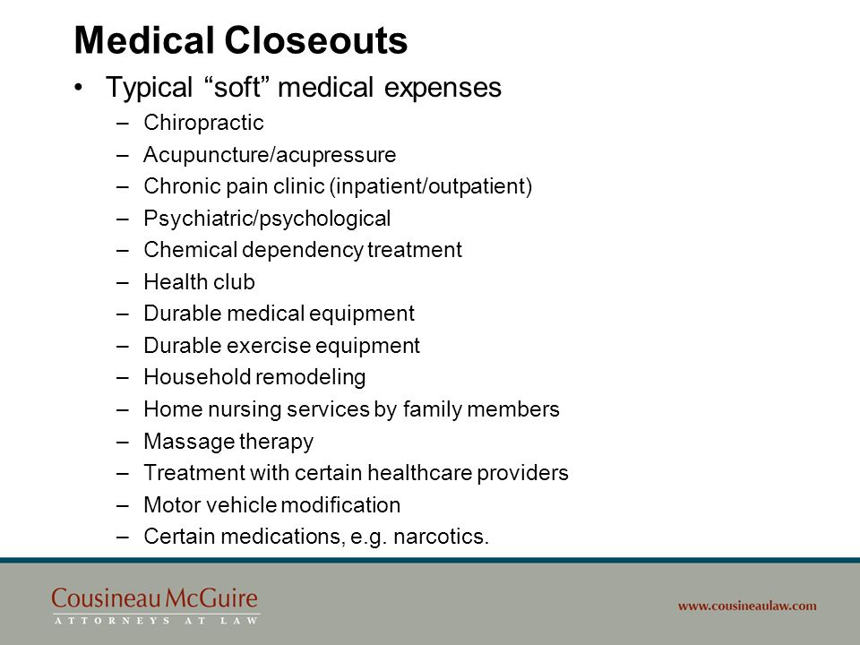 Medical Closeouts Typical soft medical expenses Chiropractic