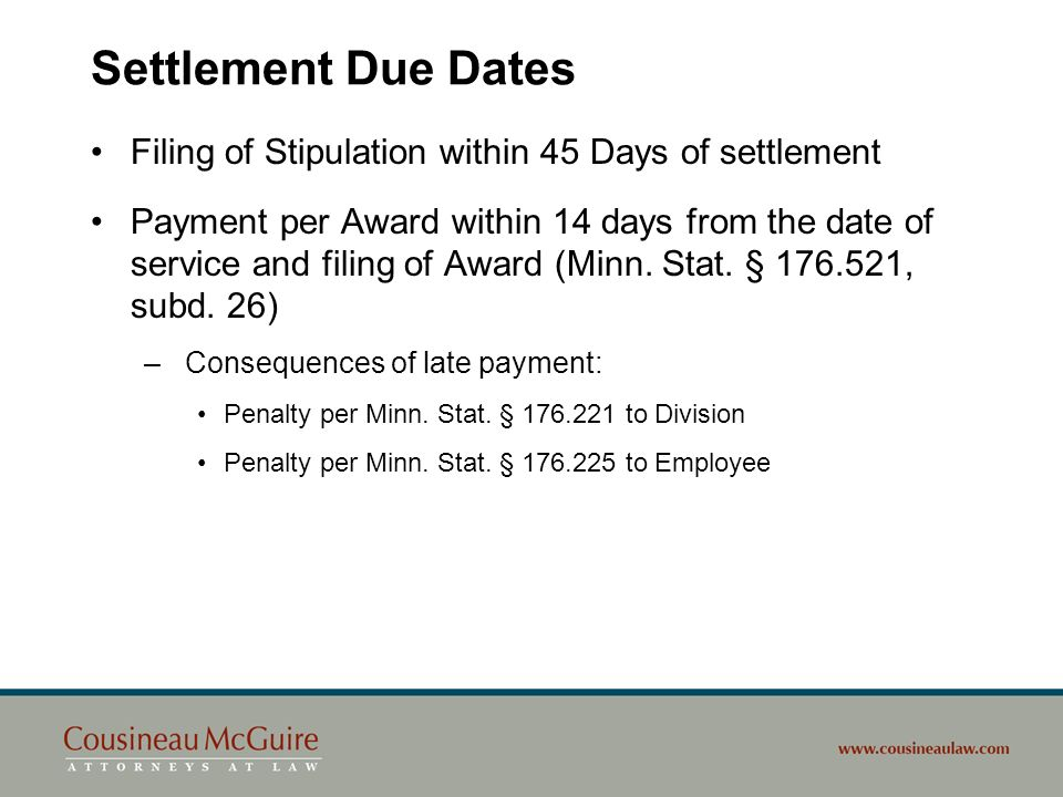 Settlement Due Dates Filing of Stipulation within 45 Days of settlement.