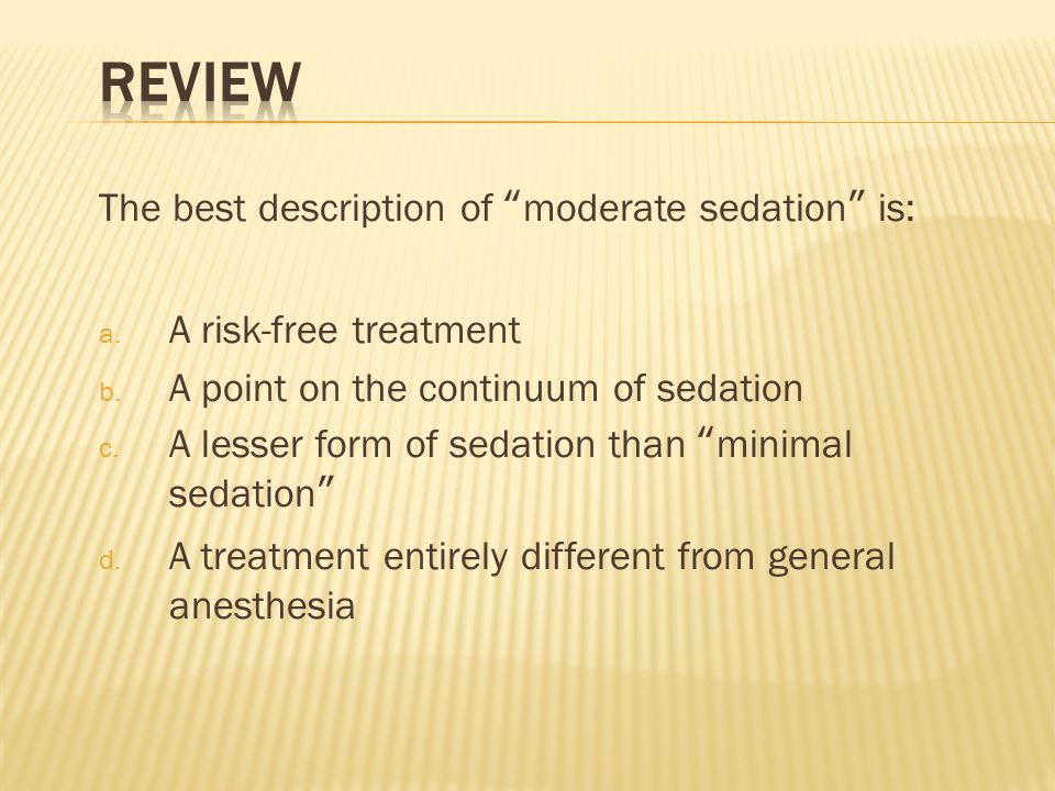 Review The best description of moderate sedation is: