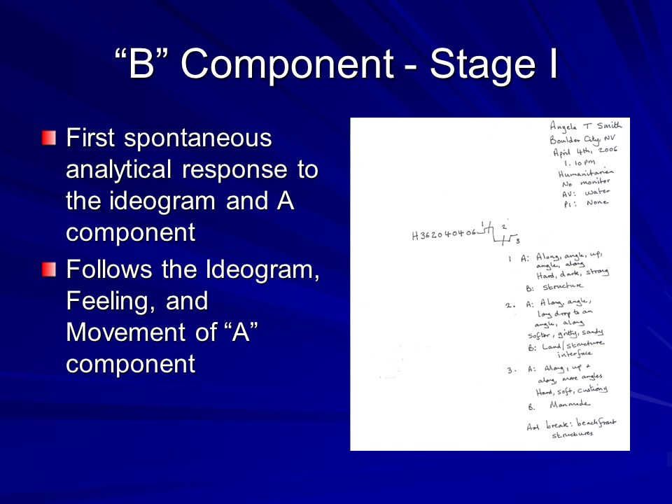 B Component - Stage I First spontaneous analytical response to the ideogram and A component.