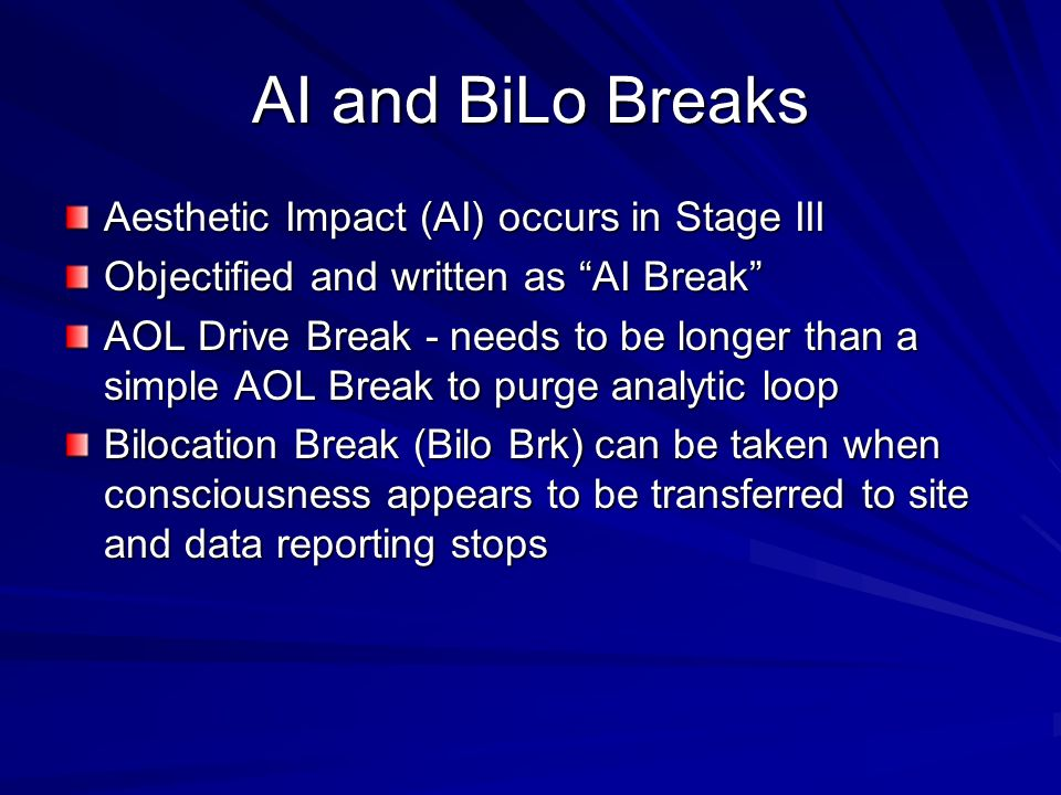 AI and BiLo Breaks Aesthetic Impact (AI) occurs in Stage III