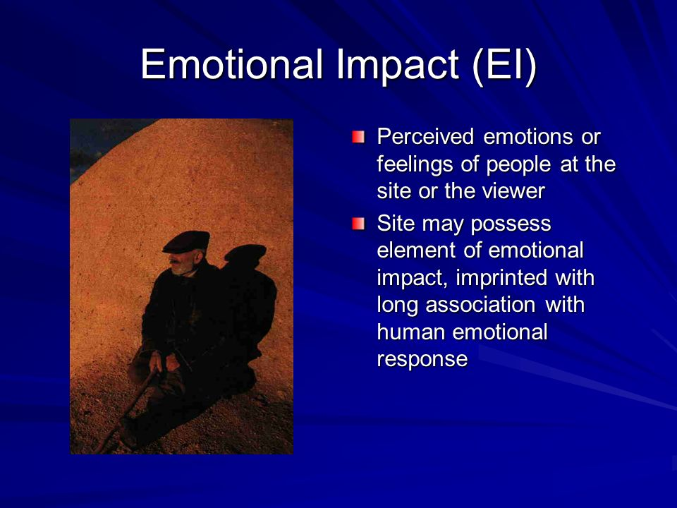 Emotional Impact (EI) Perceived emotions or feelings of people at the site or the viewer.