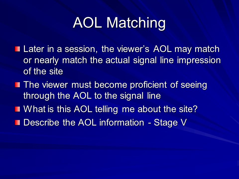 AOL Matching Later in a session, the viewer's AOL may match or nearly match the actual signal line impression of the site.