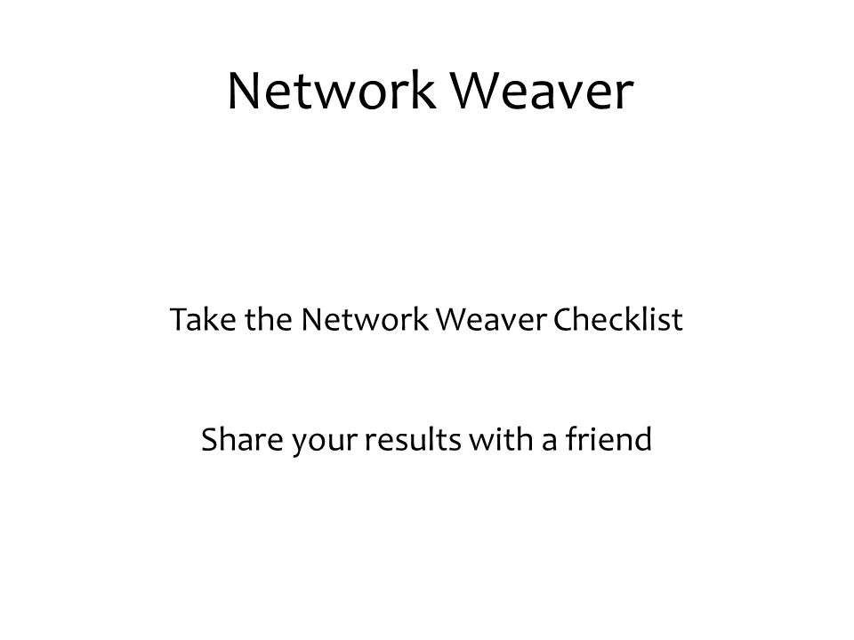 Network Weaver Take the Network Weaver Checklist