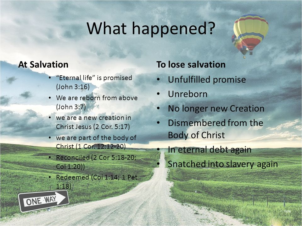 What happened At Salvation To lose salvation Unfulfilled promise