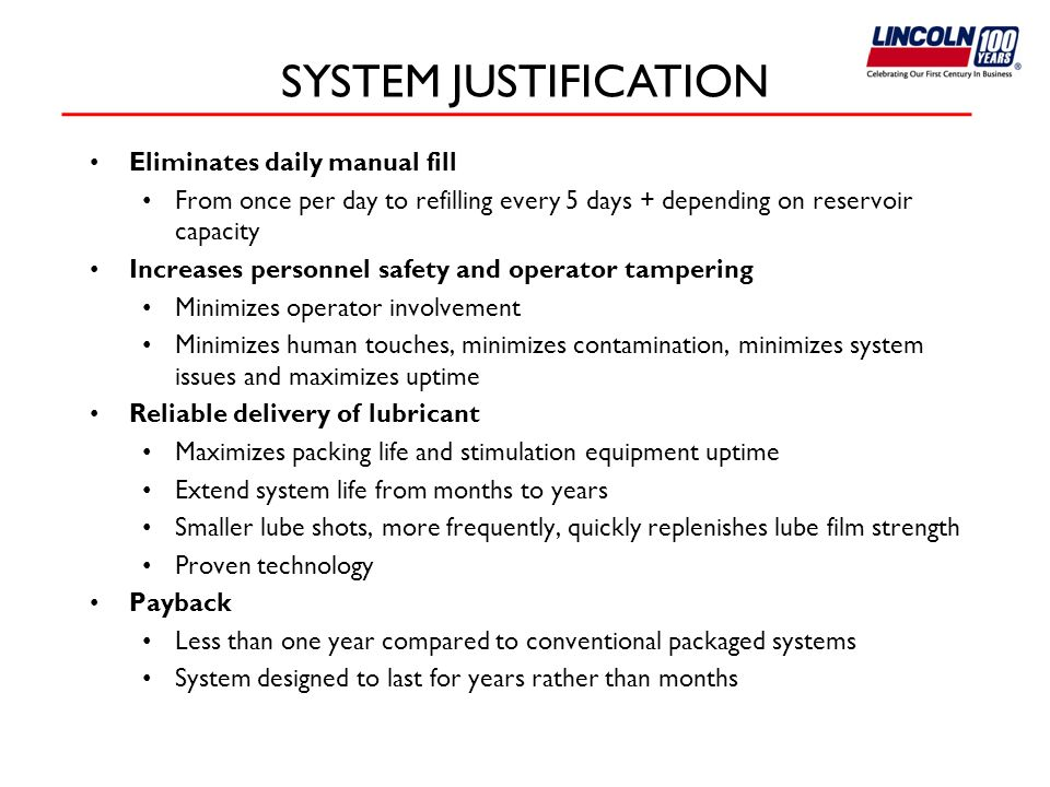 SYSTEM JUSTIFICATION Eliminates daily manual fill