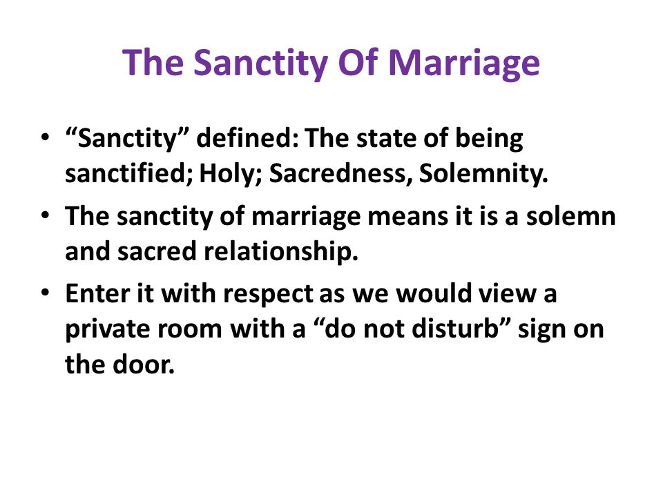 The Sanctity Of Marriage