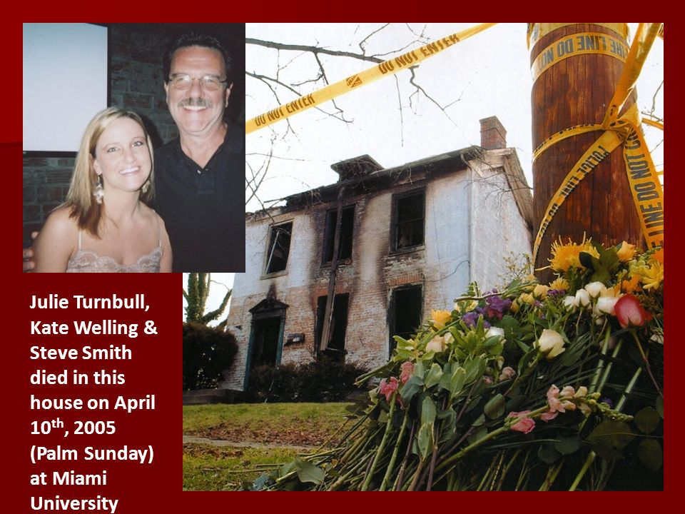 Julie Turnbull, Kate Welling & Steve Smith died in this house on April 10th, 2005 (Palm Sunday) at Miami University
