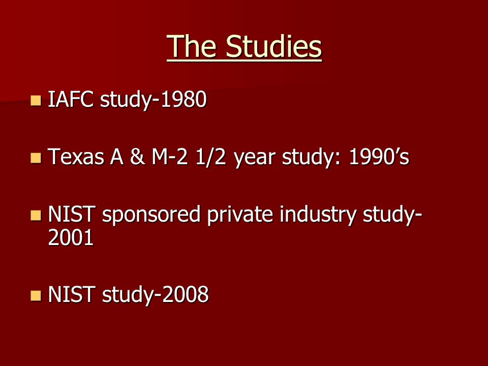The Studies IAFC study-1980 Texas A & M-2 1/2 year study: 1990's
