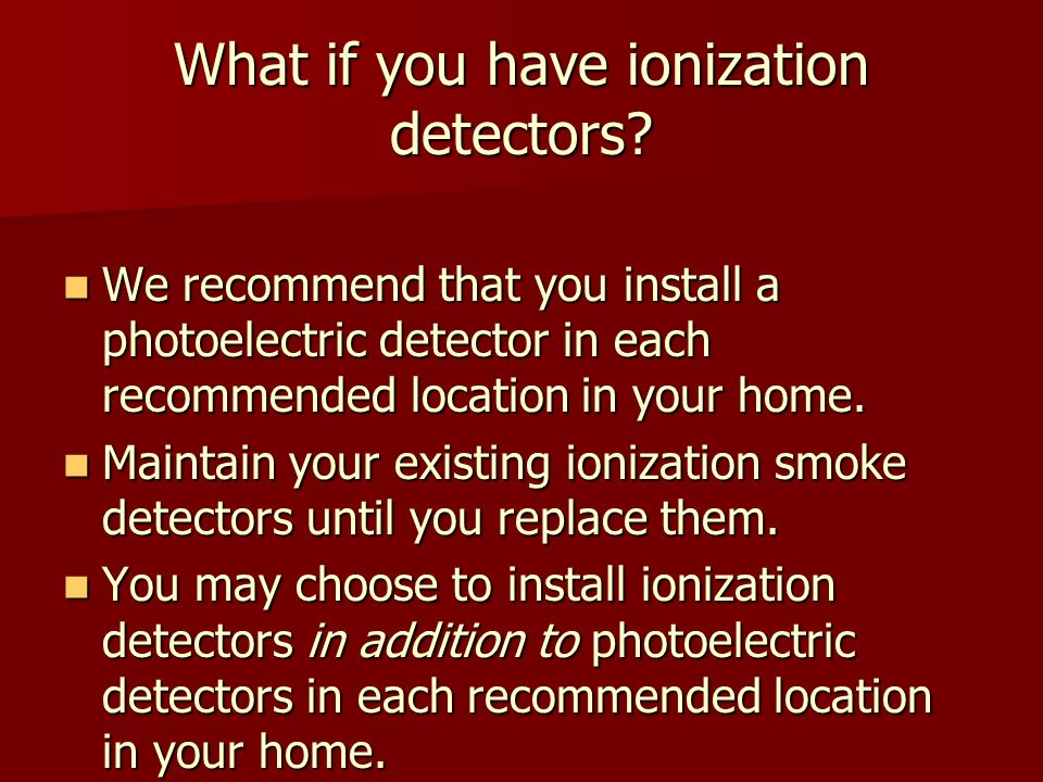 What if you have ionization detectors