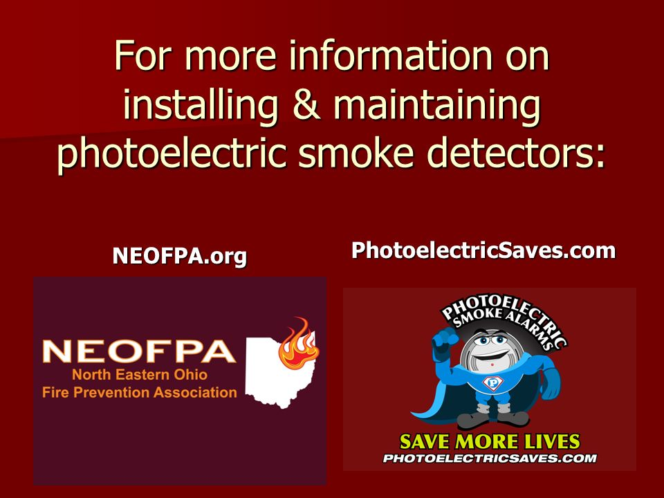 For more information on installing & maintaining photoelectric smoke detectors: