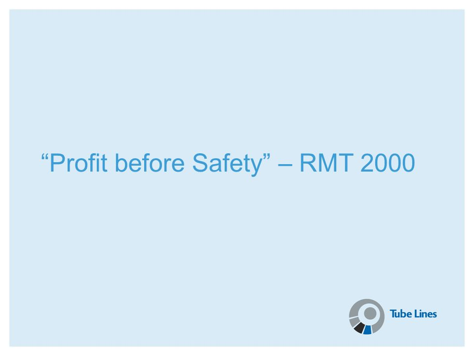 Profit before Safety – RMT 2000
