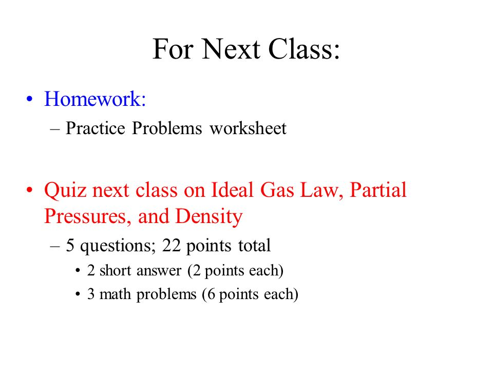 For Next Class: Homework: