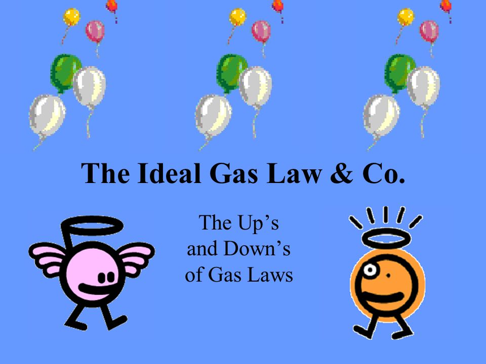 The Up's and Down's of Gas Laws