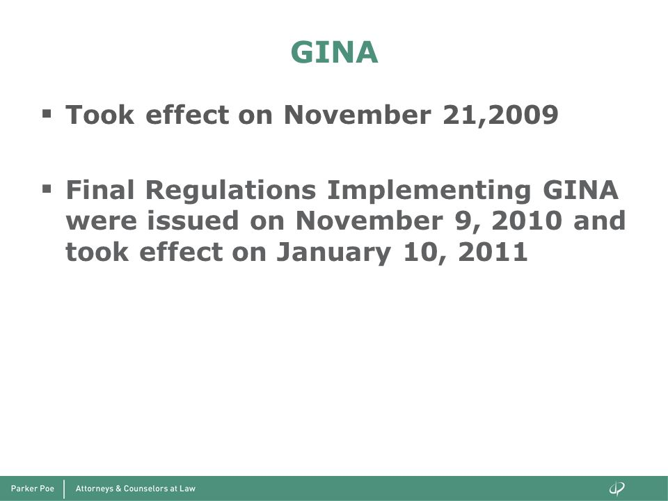 GINA Took effect on November 21,2009