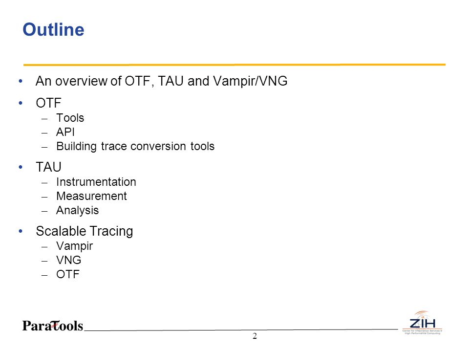 Outline An overview of OTF, TAU and Vampir/VNG OTF TAU