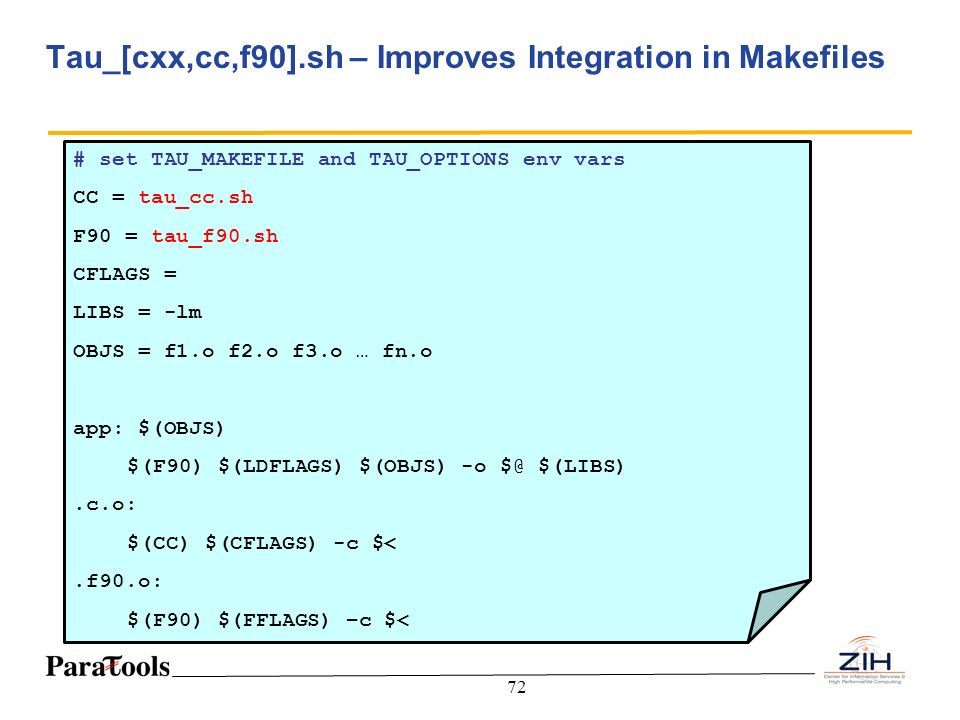 Tau_[cxx,cc,f90].sh – Improves Integration in Makefiles