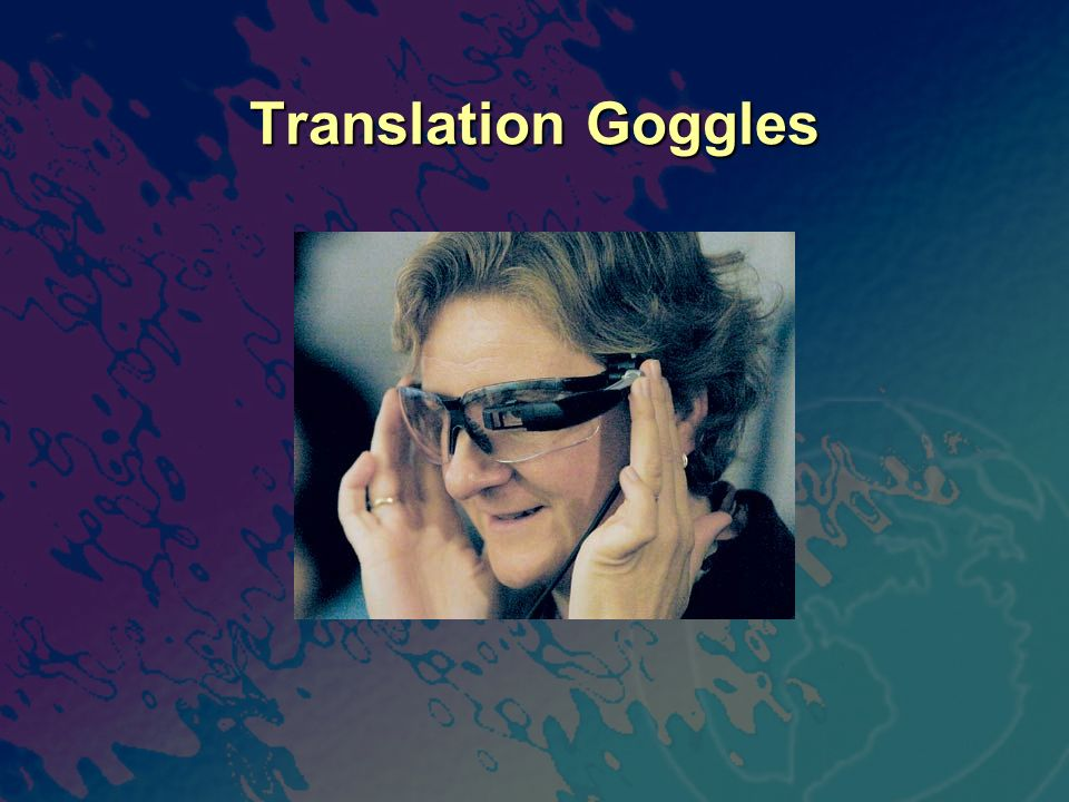 Translation Goggles