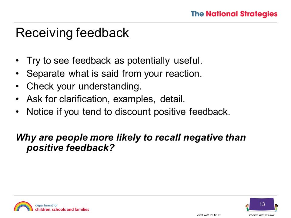 Receiving feedback Try to see feedback as potentially useful.