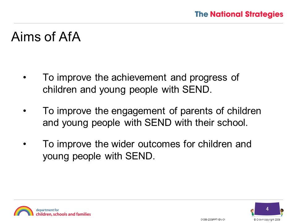 Aims of AfA To improve the achievement and progress of children and young people with SEND.